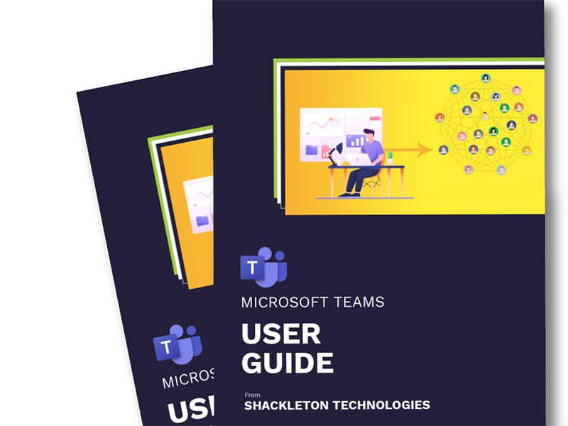 Microsoft Teams User Guide by Shackleton Technologies IT Support - Dundee, Angus, Tayside, Perth, Edinburgh